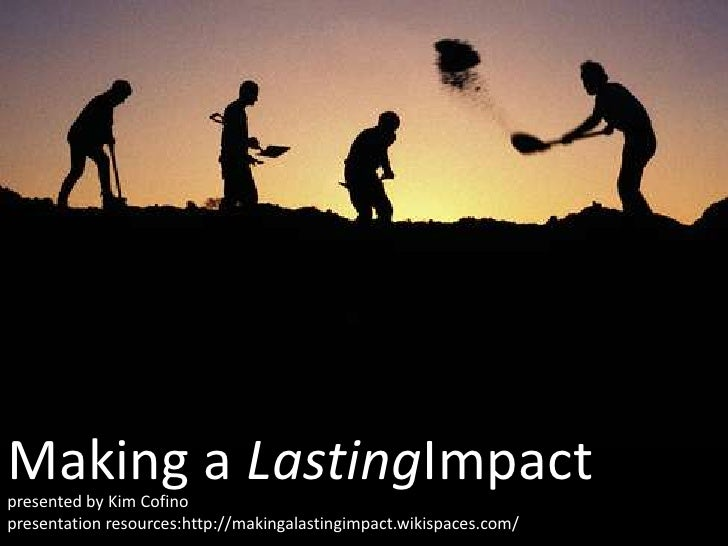 Making a LastingImpact:<br />Designing Compelling Presentations<br />