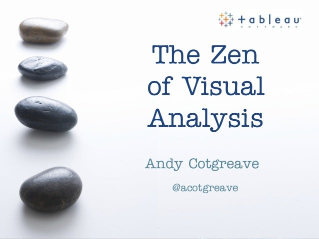 The Zen of Visual Analysis Andy Cotgreave @acotgreave