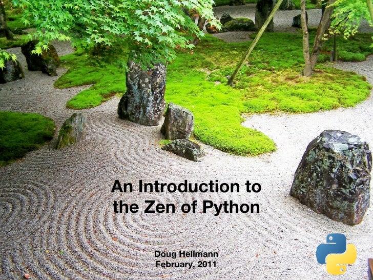 An Introduction tothe Zen of Python     Doug Hellmann     February, 2011
