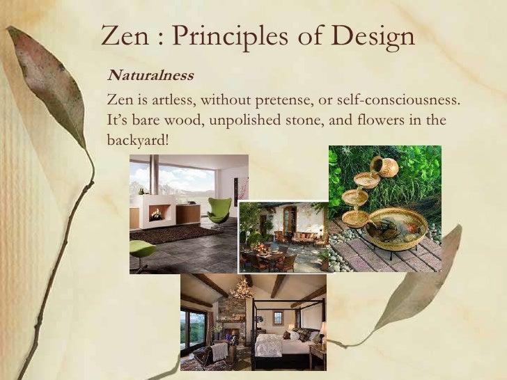 Zen Principles Of DesignNaturalnessZen Is Artless Without Pretense Or Self Consciousness