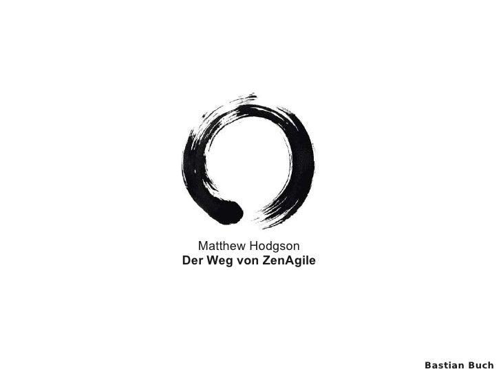 Matthew Hodgson Der Weg von ZenAgile                            Bastian Buch