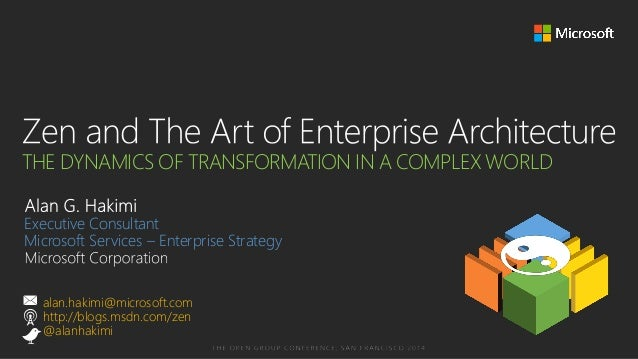 THE DYNAMICS OF TRANSFORMATION IN A COMPLEX WORLD Executive Consultant Microsoft Services – Enterprise Strategy  alan.haki...