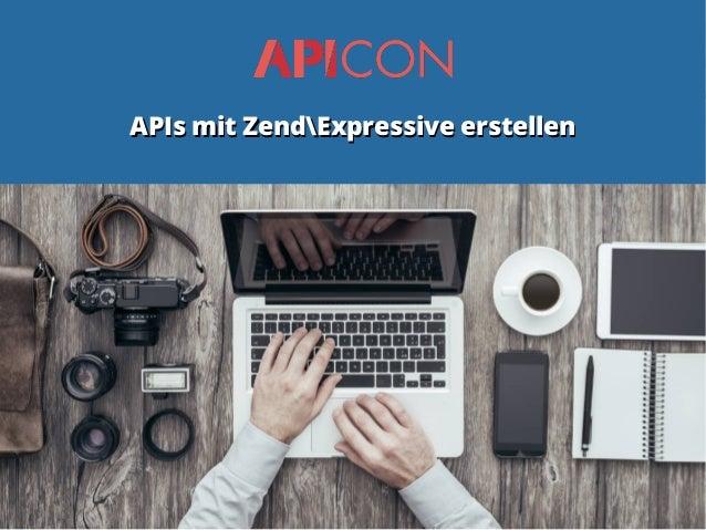 APIs mit ZendExpressive erstellenAPIs mit ZendExpressive erstellen