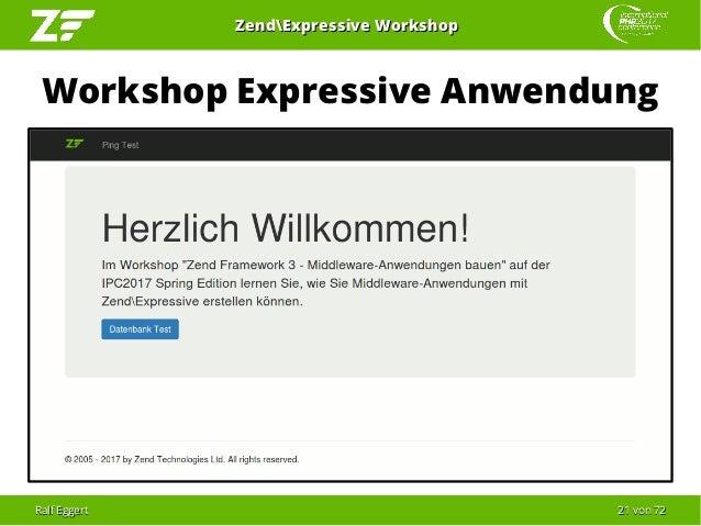 Ralf EggertRalf Eggert 2121 vonvon 7272 ZendExpressive WorkshopZendExpressive Workshop Workshop Expressive Anwendung