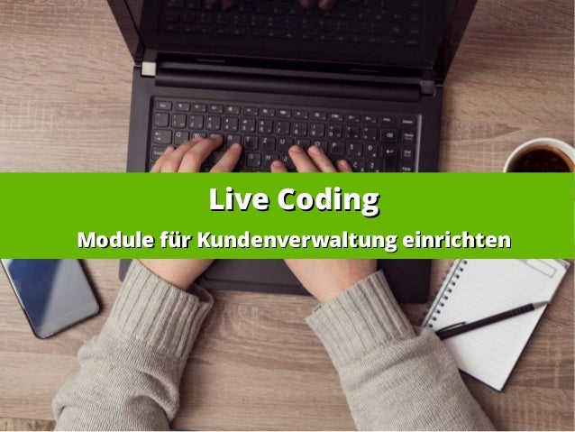 Live CodingLive Coding Module für Kundenverwaltung einrichtenModule für Kundenverwaltung einrichten