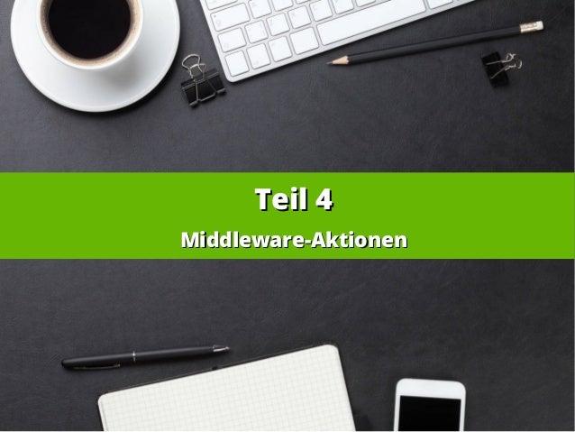 Teil 4Teil 4 Middleware-AktionenMiddleware-Aktionen