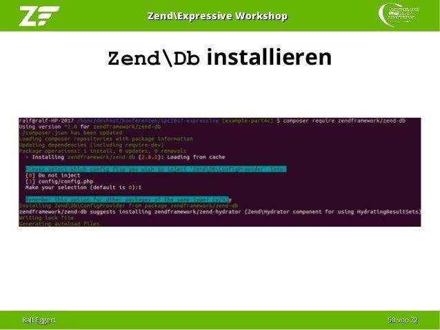Ralf EggertRalf Eggert 5050 vonvon 7272 ZendExpressive WorkshopZendExpressive Workshop ZendDb installieren