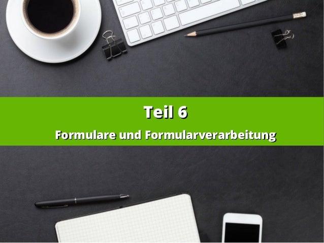 Teil 6Teil 6 Formulare und FormularverarbeitungFormulare und Formularverarbeitung