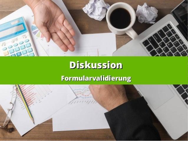 DiskussionDiskussion FormularvalidierungFormularvalidierung