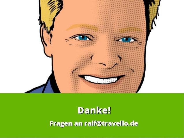 Danke!Danke! Fragen an ralf@travello.deFragen an ralf@travello.de
