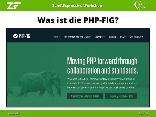 Ralf EggertRalf Eggert 88 vonvon 7272 ZendExpressive WorkshopZendExpressive Workshop Was ist die PHP-FIG?