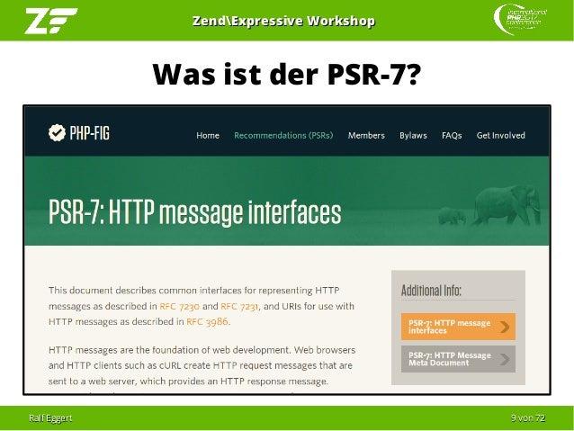 Ralf EggertRalf Eggert 99 vonvon 7272 ZendExpressive WorkshopZendExpressive Workshop Was ist der PSR-7?