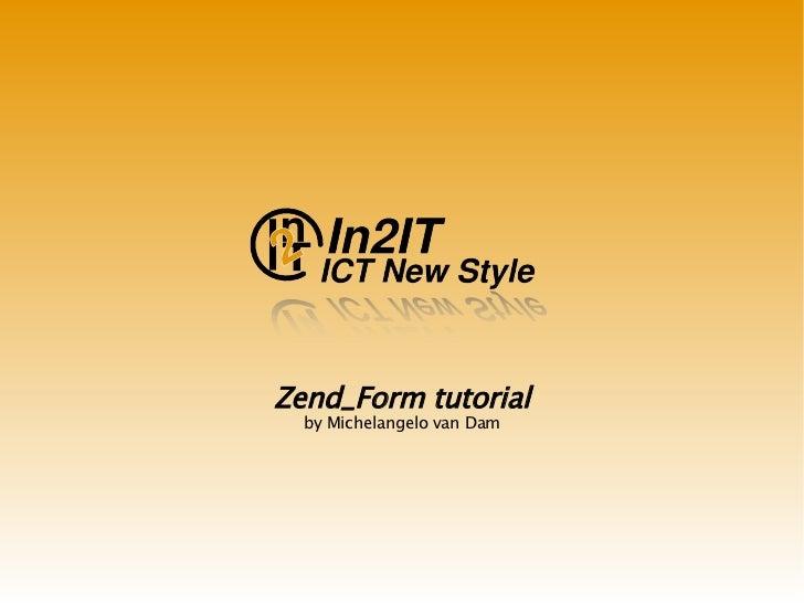 Zend_Form tutorial by Michelangelo van Dam