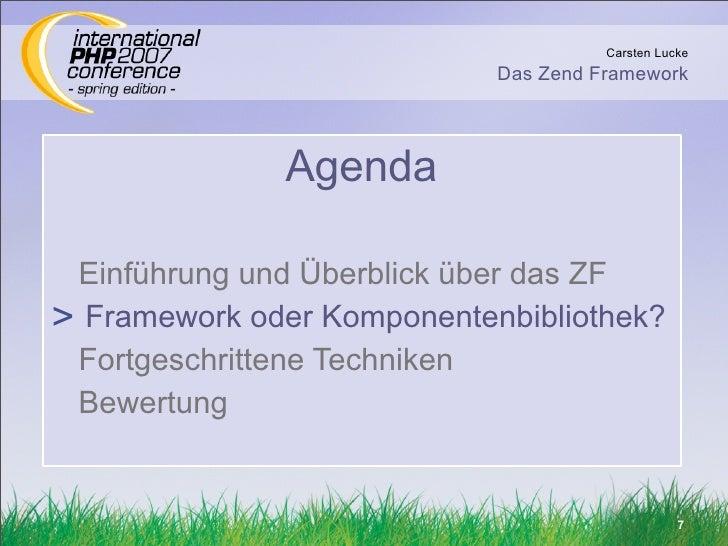 Carsten Lucke                             Das Zend Framework                   Agenda   Einführung und Überblick über das ...