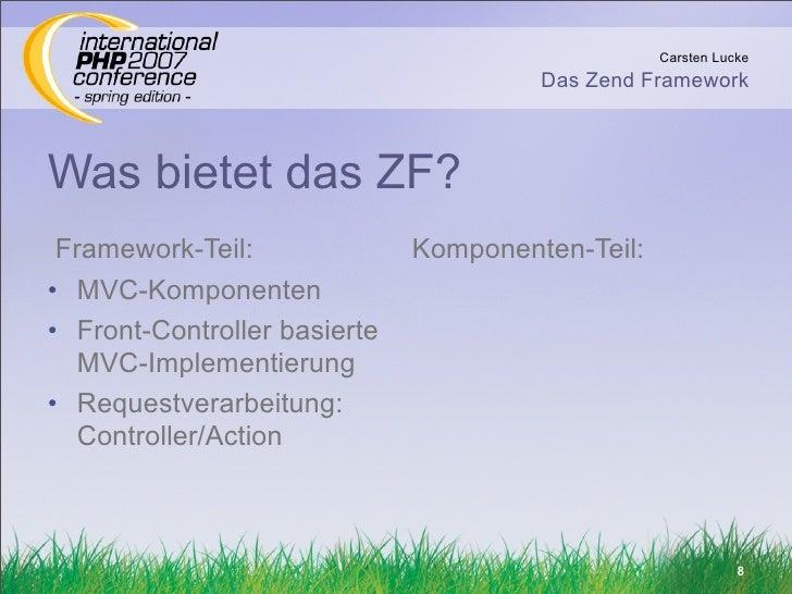 Carsten Lucke                                        Das Zend Framework    Was bietet das ZF?  Framework-Teil:            ...