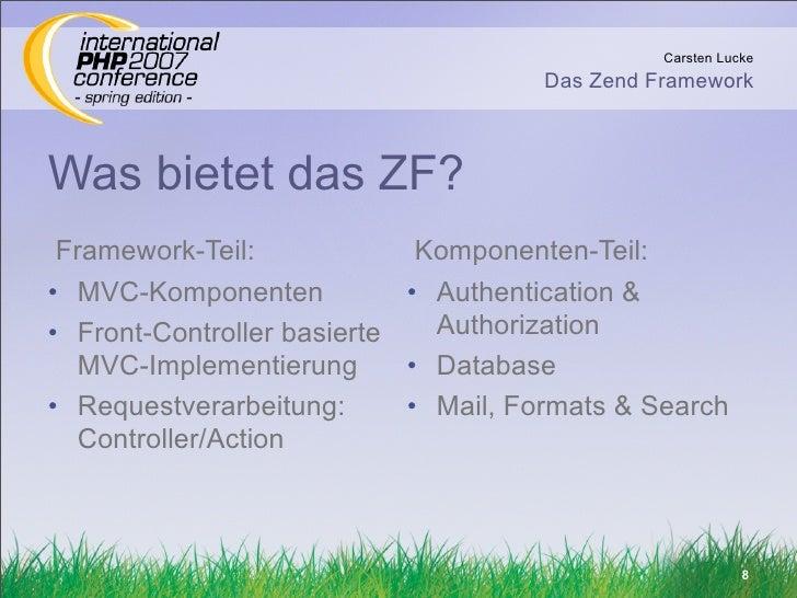 Carsten Lucke                                      Das Zend Framework    Was bietet das ZF?  Framework-Teil:             K...