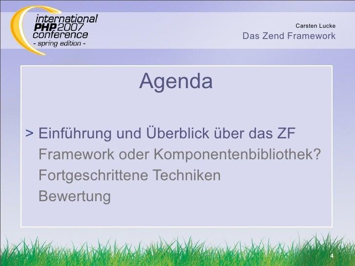 Carsten Lucke                             Das Zend Framework                    Agenda  > Einführung und Überblick über da...