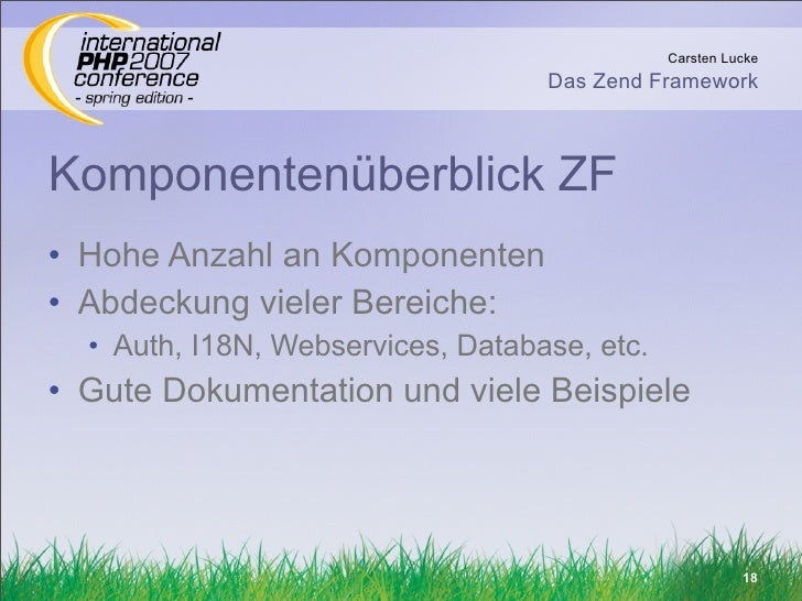 Carsten Lucke                                    Das Zend Framework    Komponentenüberblick ZF • Hohe Anzahl an Komponente...