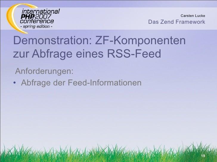 Carsten Lucke                                    Das Zend Framework   Demonstration: ZF-Komponenten zur Abfrage eines RSS-...