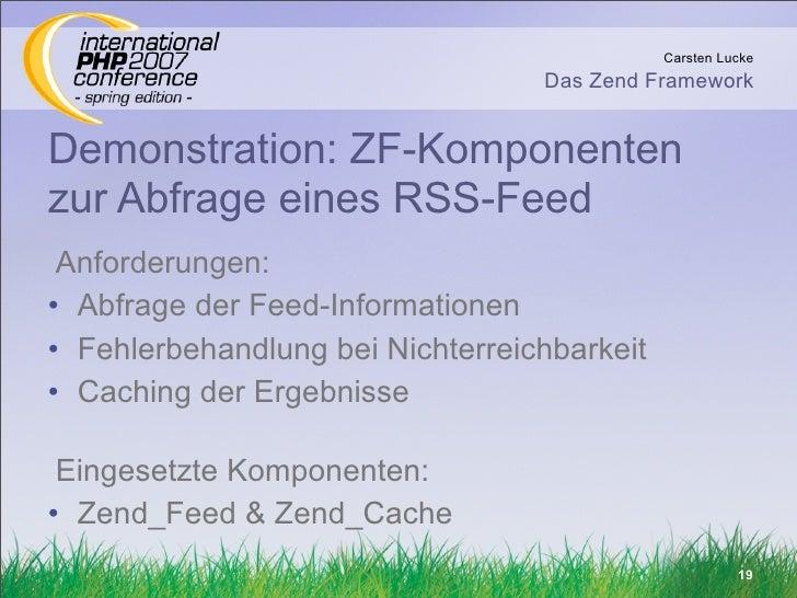 Carsten Lucke                                   Das Zend Framework   Demonstration: ZF-Komponenten zur Abfrage eines RSS-F...