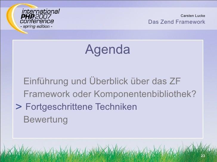 Carsten Lucke                            Das Zend Framework                   Agenda   Einführung und Überblick über das Z...