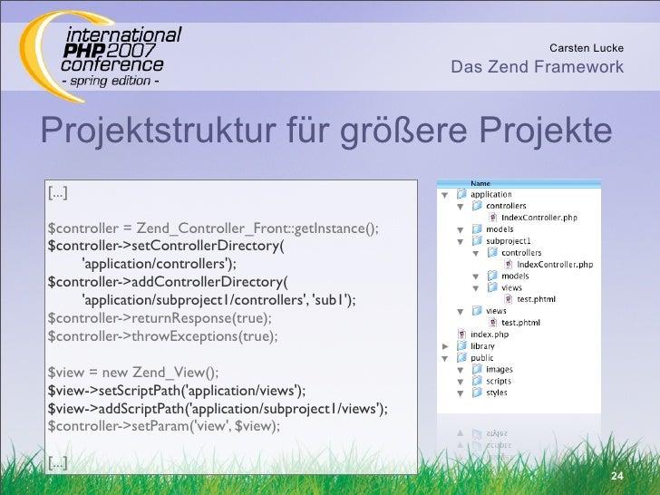 Carsten Lucke                                                          Das Zend Framework   Projektstruktur für größere Pr...