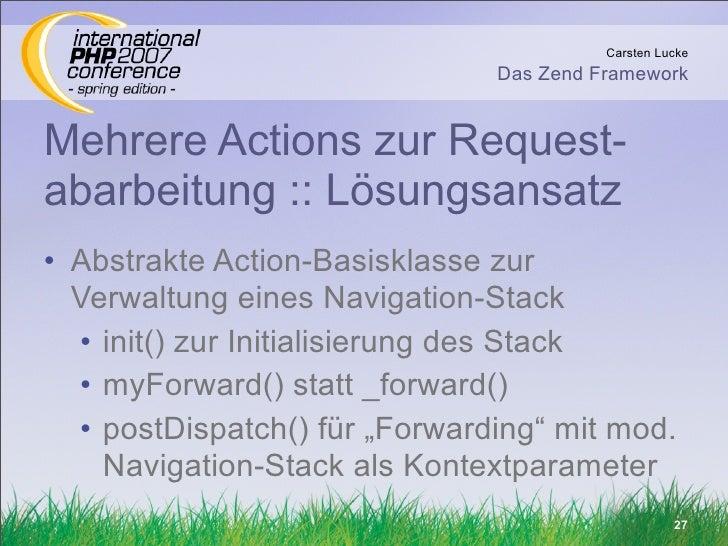 Carsten Lucke                                Das Zend Framework   Mehrere Actions zur Request- abarbeitung :: Lösungsansat...