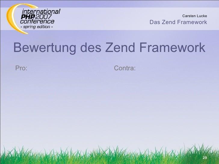 Carsten Lucke                         Das Zend Framework    Bewertung des Zend Framework Pro:          Contra:            ...