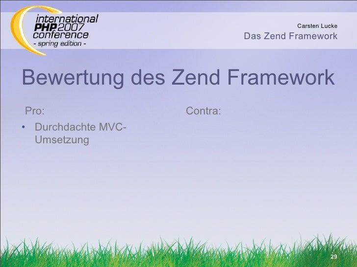 Carsten Lucke                                Das Zend Framework    Bewertung des Zend Framework Pro:                 Contr...