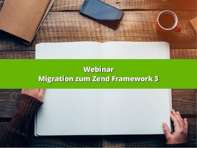 WebinarWebinar Migration zum Zend Framework 3Migration zum Zend Framework 3