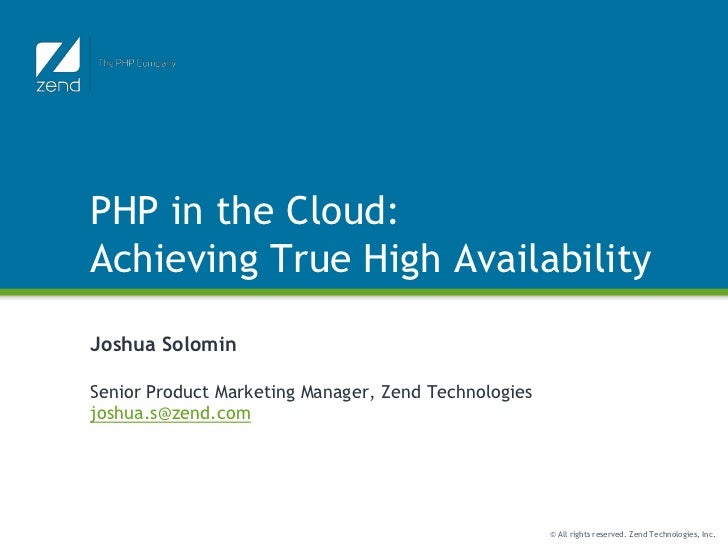 PHP in the Cloud: Achieving True High Availability<br />Joshua Solomin<br />Senior Product Marketing Manager, Zend Technol...