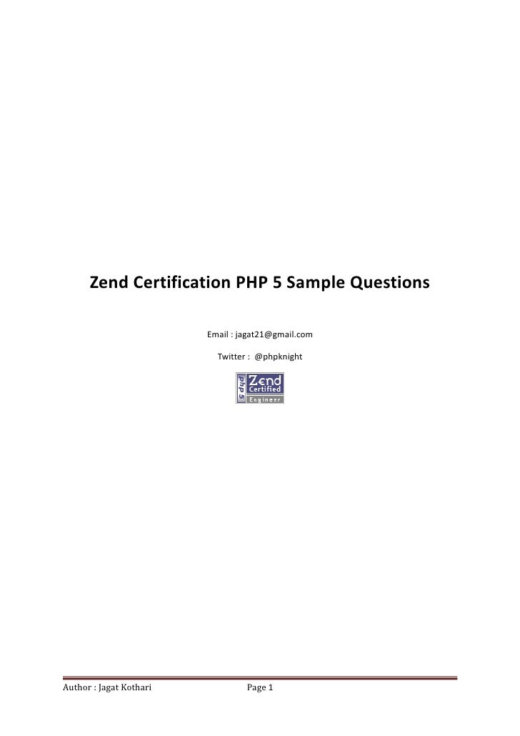 Zend Certification PHP 5 Sample Questions                           Email : jagat21@gmail.com                             ...