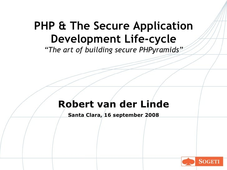 """PHP & The Secure Application Development Life-cycle """"The art of building secure PHPyramids"""" <ul><li>Robert van der Linde <..."""
