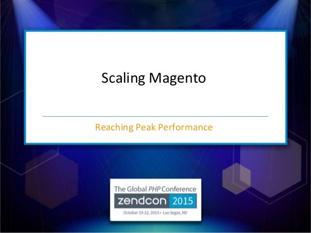 Scaling Magento Reaching Peak Performance
