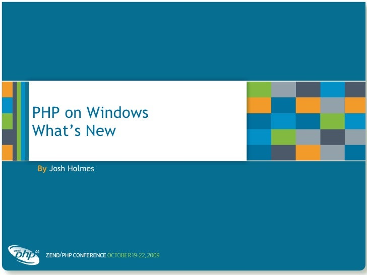 PHP on Windows What's New <ul><li>By   Josh Holmes  </li></ul>