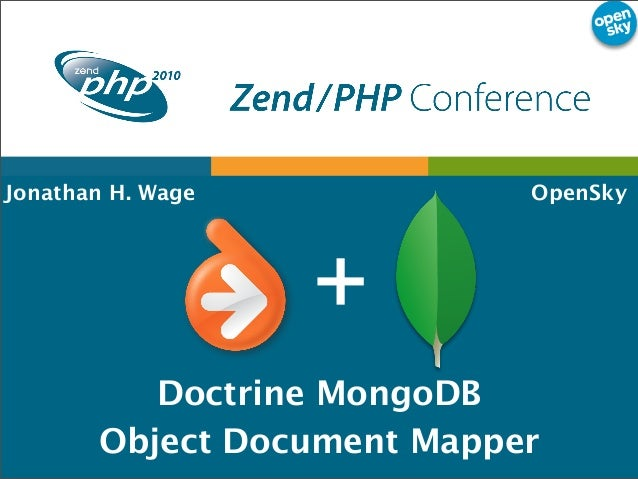 Jonathan H. Wage OpenSky Doctrine MongoDB Object Document Mapper +
