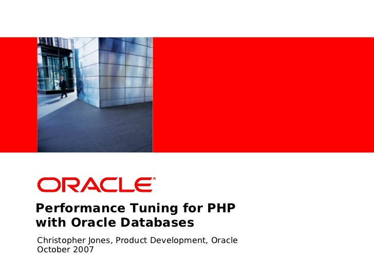 <Insert></Insert>Here>     Performance Tuning for PHP with Oracle Databases Christopher Jones, Product Development, Oracle...