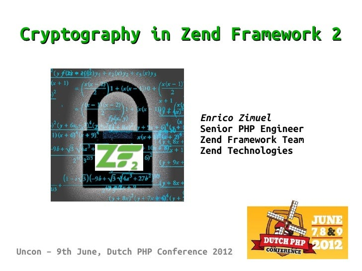 Cryptography in Zend Framework 2                                    Enrico Zimuel                                    Senio...