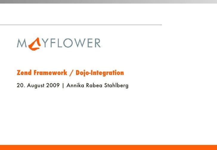 Zend Framework / Dojo-Integration 20. August 2009 | Annika Rabea Stahlberg