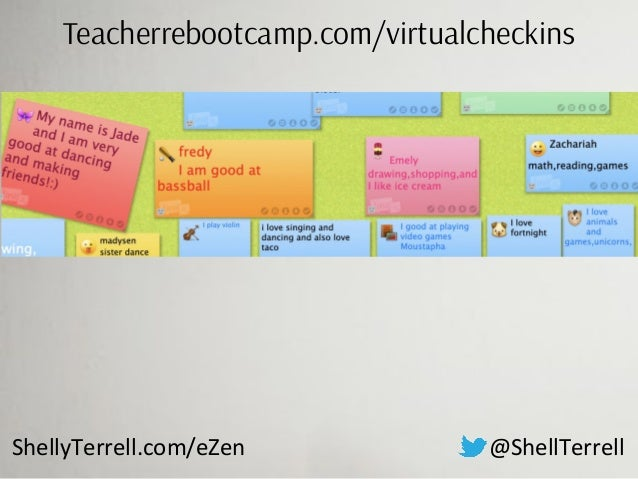 @ShellTerrellShellyTerrell.com/eZen Teacherrebootcamp.com/virtualcheckins
