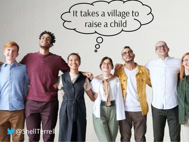 It takes a village to raise a child @ShellTerrell