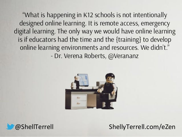 """""""What is happening in K12 schools is not intentionally designed online learning. It is remote access, emergency digital le..."""