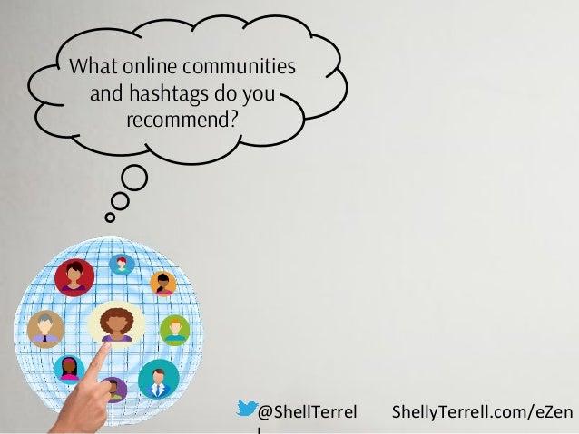 ShellyTerrell.com/eZen Keep it short and simple @ShellTerrell