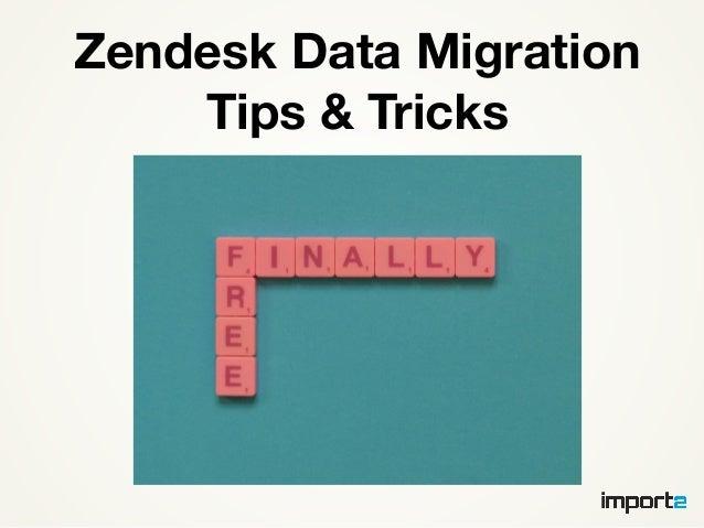 Zendesk Data Migration Tips and Tricks