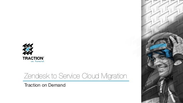 Zendesk to Service Cloud Migration Traction on Demand