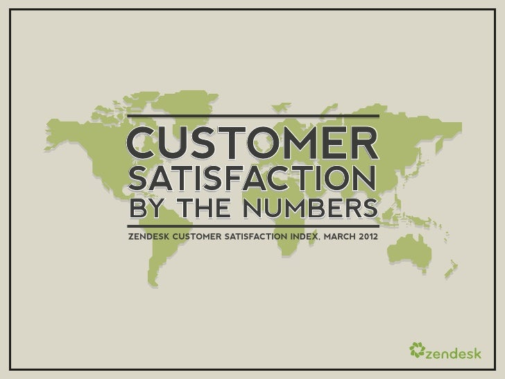 CUSTOMERSATISFACTIONBY THE NUMBERSZENDESK CUSTOMER SATISFACTION INDEX, MARCH 2012