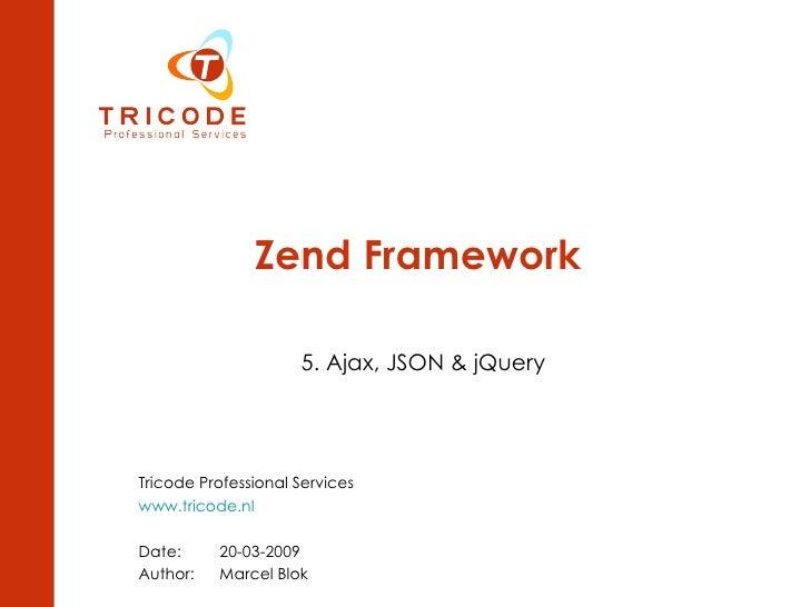 Zend framework 05 - ajax, json and j query