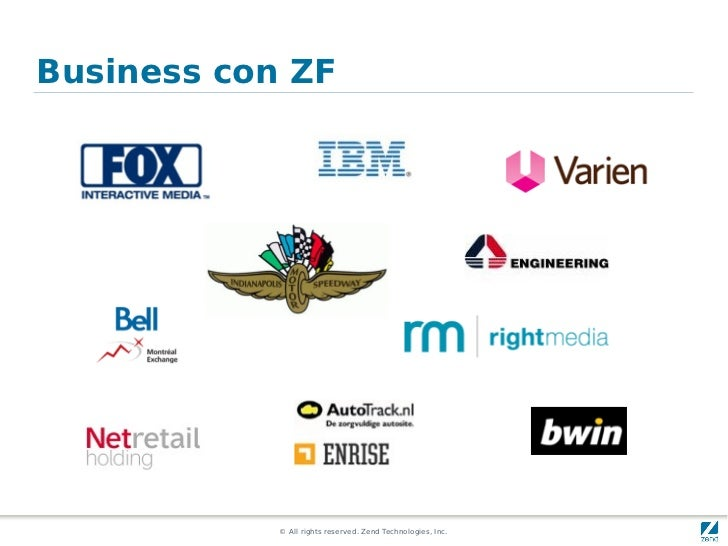 Business con ZF            © All rights reserved. Zend Technologies, Inc.