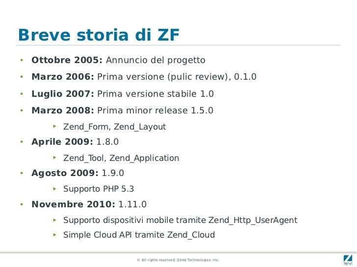 Breve storia di ZF●   Ottobre 2005: Annuncio del progetto●   Marzo 2006: Prima versione (pulic review), 0.1.0●   Luglio 20...