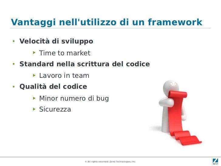 Vantaggi nellutilizzo di un framework●   Velocità di sviluppo       ▶   Time to market●   Standard nella scrittura del cod...